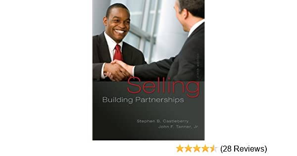 Selling building partnerships stephen b castleberry john f tanner selling building partnerships stephen b castleberry john f tanner jr 9780077861001 amazon books fandeluxe Gallery