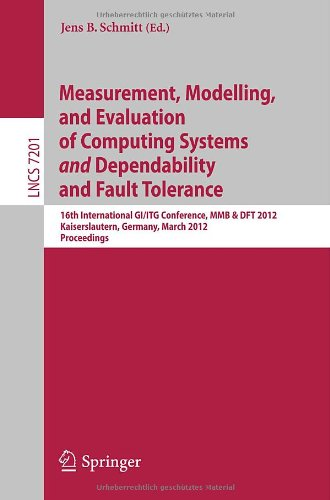 [PDF] Measurement, Modeling, and Evaluation of Computing Systems and Dependability and Fault Tolerance Free Download | Publisher : Springer | Category : Computers & Internet | ISBN 10 : 3642285392 | ISBN 13 : 9783642285394