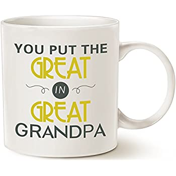 mauag christmas gifts grandpa coffee mug you put the great in great grandpa best birthday presents for your grandpa grandfather or even your dad