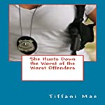 She Hunts Down the Worst of the Worst Offenders | Tiffani Mae