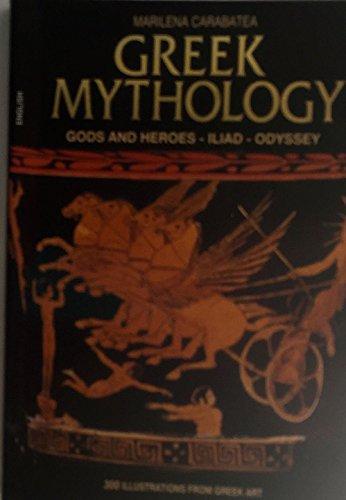 Greek Mythology: Gods and Heroes - Iliad - Odyssey