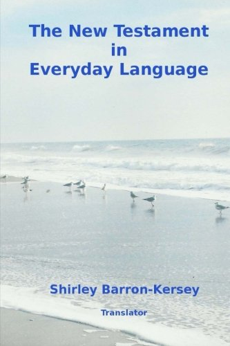 The New Testament in Everyday Language by CreateSpace Independent Publishing Platform