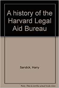 a history of the harvard legal aid bureau harry sandick 9780880860277 books. Black Bedroom Furniture Sets. Home Design Ideas