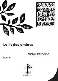 Le Lit des Ombres par Victor Kathémo