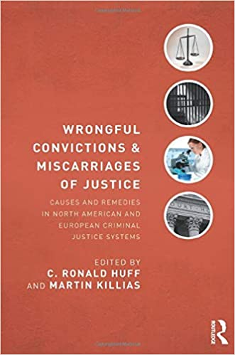 Wrongful Convictions And Miscarriages Of Justice Causes And