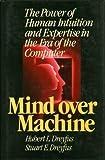 Mind over Machine, Hubert L. Dreyfus and Stuart E. Dreyfus, 0029080606