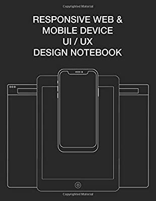 Responsive Web Mobile Device Ui Ux Design Notebook User Interface Experience Design Rapid Prototype Sketchbook Phone Tablet Desktop Breakpoints 80 8 5x11 Grid Lined Wireframe Page Templates Cadiz Chris 9781790553297 Amazon Com Books