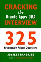 Cracking the Oracle Apps DBA Interview: 325 Frequently Asked Questions Paperback