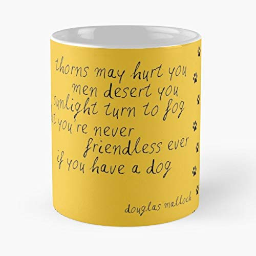 Douglas Malloch Dog Poem Quote - Handmade Funny 11oz Mug Best Birthday Gifts For Men Women Friends Work Great Holidays Day Gift
