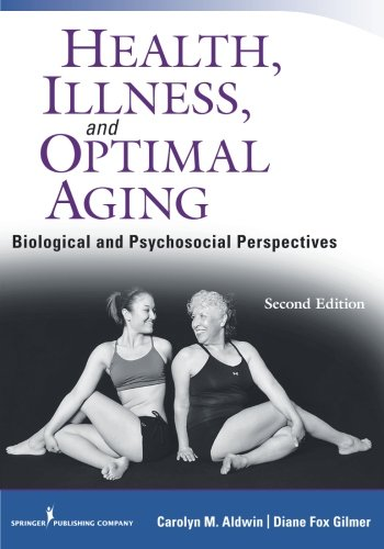 Health, Illness, and Optimal Aging, Second Edition: Biological and Psychosocial Perspectives -  Carolyn Aldwin Ph.D., Paperback
