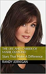 The Life and Career of Marie Osmond: Stars That Make A Difference (Stars That Make A Difference Fanbook Series 1)