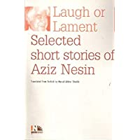 Laugh or Lament: Selected Short Stories