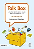 Talk Box: Activities for Teaching Oracy with Children aged 4–8