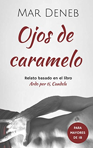 Ojos de caramelo (Spanish Edition)
