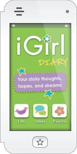 Download iGirl: Diary: Your Daily Thoughts, Hopes, and Dreams PDF