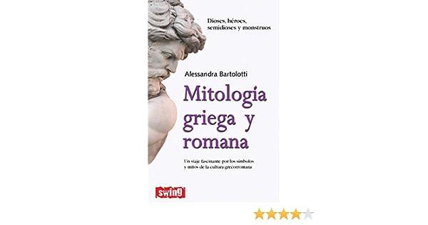 Mitología griega y romana: Un viaje fascinante por los símbolos y mitos de la cultura grecorromana (Swing) eBook: Alessandra Bartoli: Amazon.es: Tienda ...