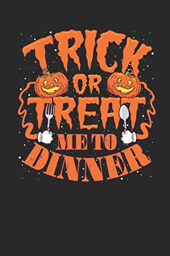 Trick Or Treat Me To Dinner: October 31 Day Halloween Daily Planner with Journal Pages, Design Boards, and Recipe Section -