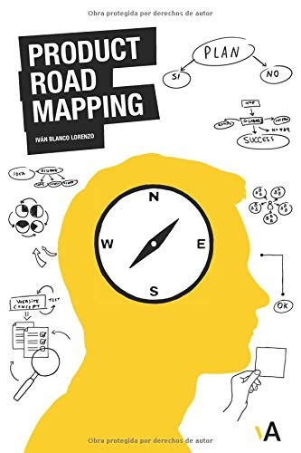 Product RoadMapping: Guía para Product Managers Tapa blanda – 2 ago 2018 Iván Blanco Lorenzo Independently published 1980773122