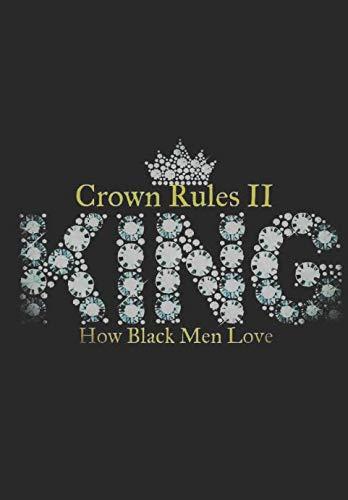 (Crown Rules II: King. How Black Men)