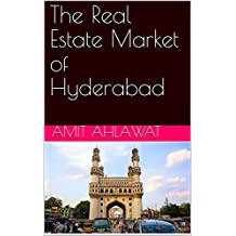 The Real Estate Market of Hyderabad