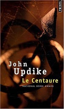Le Centaure par Updike