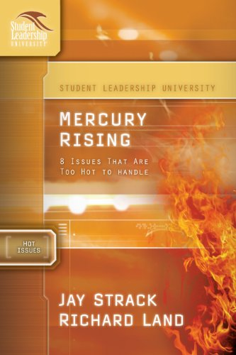 Mercury Handle - Mercury Rising: 8 Issues That Are Too Hot to Handle (Student Leadership University Study Guide)