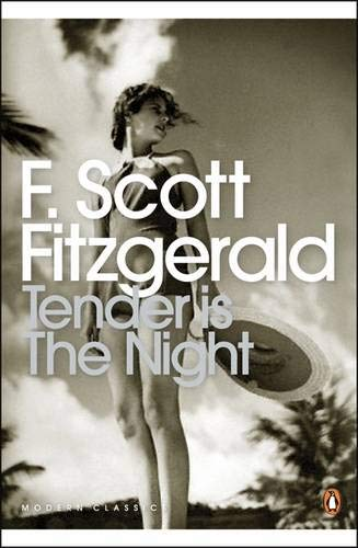 Tender is the Night: A Romance  (Penguin Modern Classics)