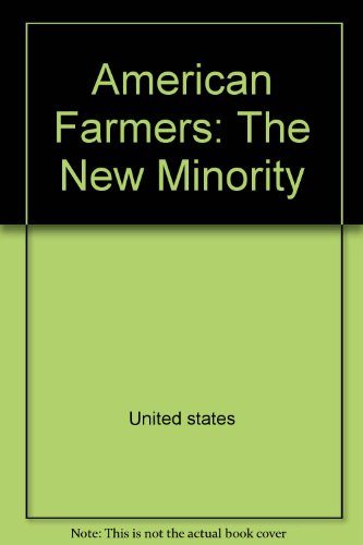 American Farmers: The New Minority (Minorities in Modern America: Midland Bk)