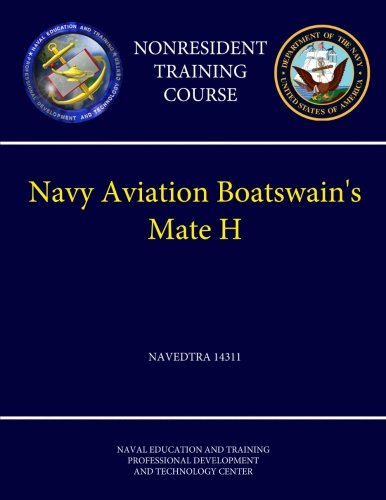 Navy Aviation Boatswain's Mate H - Navedtra 14311 (Nonresident Training Course) ebook