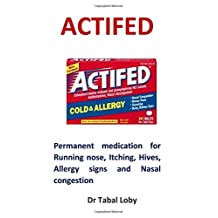 Actifed: Permanent medication for Running nose, Itching, Hives, Allergy signs and Nasal congestion