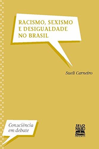 Resultado de imagem para Racismo, sexismo e desigualdade no Brasil, de Sueli Carneiro