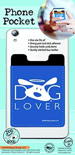 Enjoy It Dog is Good Dog Lover Phone Pocket - Peel and Stick Phone Wallet Credit Card Holder for Smartphones