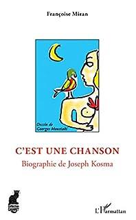 C'est une chanson : biographie de Joseph Kosma