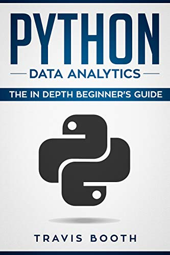 Python Data Analytics: The Beginner's Real World Crash Course