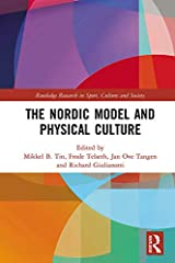 This book examines the relationships between the Nordic social democratic welfare system ('The Nordic Model') and physical culture, across the domains of sport, education, and public space.        Presenting important new empirical res...