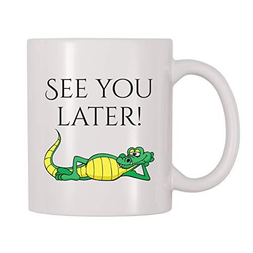 4 All Times See You Later Alligator Coffee Mug (11 oz)