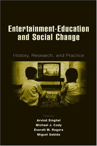 Entertainment-Education and Social Change: History, Research, and Practice (Routledge Communication Series)