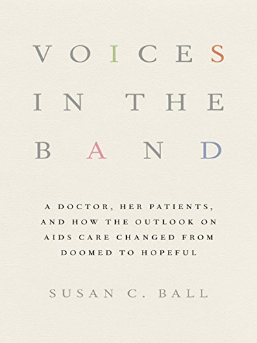 Voices in the Band: A Doctor, Her Patients, and How the Outlook on AIDS Care Changed from Doomed to Hopeful (The Culture