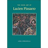 The Book Art of Lucien Pissarro: With a Bibliographical List of the Books of the Eragny Press, 1894-1914