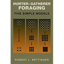 Hunter-Gatherer Foraging: Five Simple Models