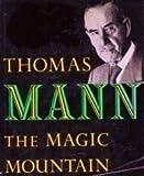 The Magic Mountain, Thomas Mann, 0394434587