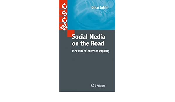 Social Media on the Road: The Future of Car Based Computing ...