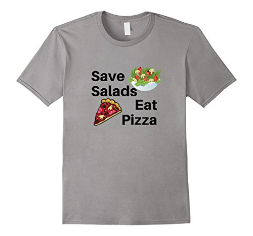 Save Salads Eat Pizza Funny Silly Gift National Pizza Day