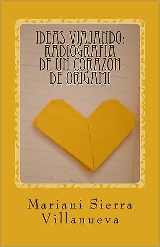 Amazon.com: Ideas Viajando: Radiografía de un corazón de origami ...