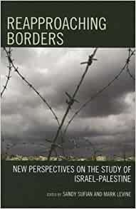Reapproaching Borders: New Perspectives on the Study of Israel