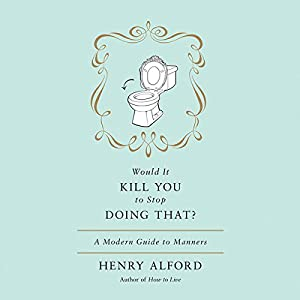 Would It Kill You to Stop Doing That? Audiobook