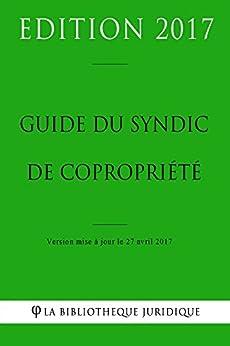 guide du syndic de copropri t french edition ebook la biblioth que juridique. Black Bedroom Furniture Sets. Home Design Ideas