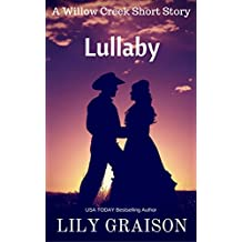 Lullaby: A Willow Creek Series Short Story (The Willow Creek Series)