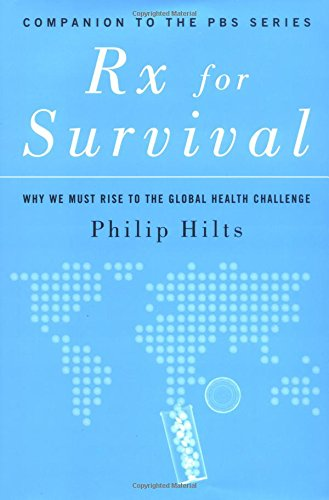Rx for Survival: Why We Must Rise to the Global Health Challenge (Rx For Survival A Global Health Challenge)