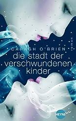 Die Stadt der verschwundenen Kinder: Roman (German Edition)